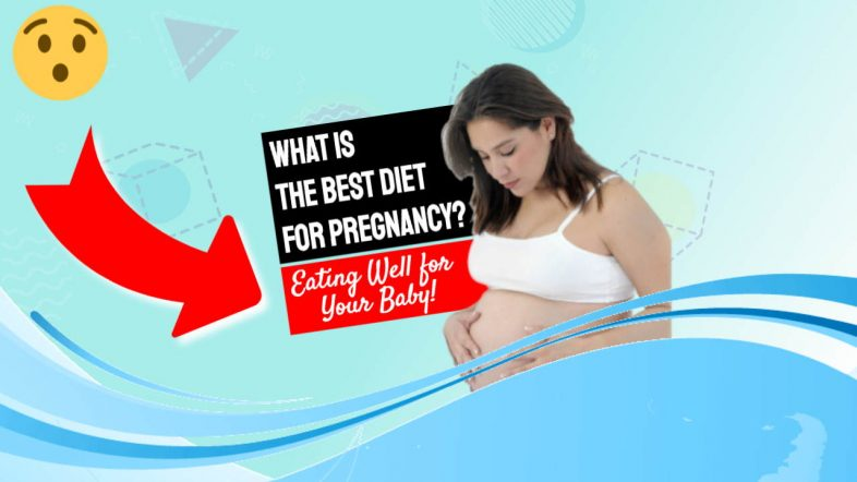 "Featured image with the words""What is the best diet for pregnancy""."