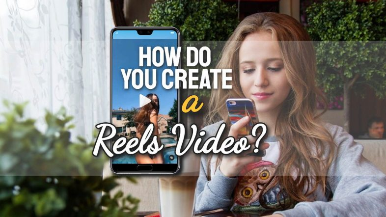 how-do-you-create-a-reels-video