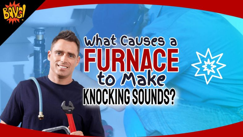 What-causes-furnace-knocking-sounds-2