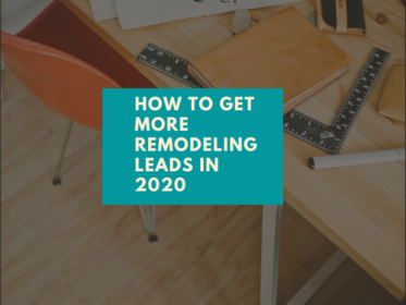 How-to-Get-More-Remodeling-Leads-in-2020