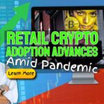 """Featured image: """"Retail crypto advances amid pandemic""""."""